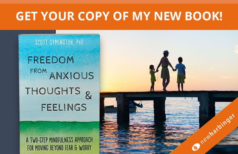 Freedom from Anxious Thoughts & Feelings by Dr. Scott Symington